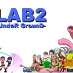 LAB2-UndeR GrounD- 体験版感想・レビュー